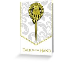 Game Of Thrones - Talk To The Hand Greeting Card