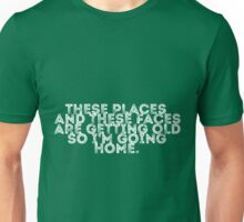 I'm Going Home (green) Unisex T-Shirt