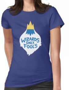 Wizards Only, Fools Womens Fitted T-Shirt