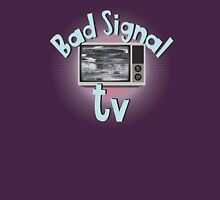 Bad signal tv Unisex T-Shirt