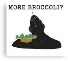 More broccoli? Canvas Print