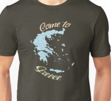 Come to Greece Unisex T-Shirt