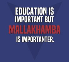Education is important! But Mallakhamba is importanter. by margdbrown