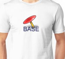 Base Is Under A Tack Unisex T-Shirt