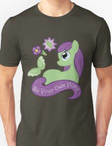 Be Your Own Pony (Ladies) Unisex T-Shirt