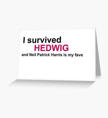 I Survived Hedwig (NPH) Greeting Card