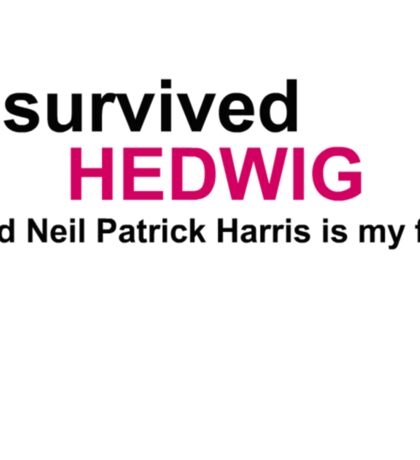 I Survived Hedwig (NPH) Sticker