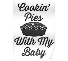 Cookin' Pies With My Baby | Fetty Wap Trap Queen Shirt! Poster