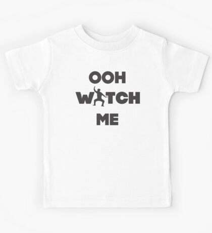 Ooh Watch Me Kids Tee