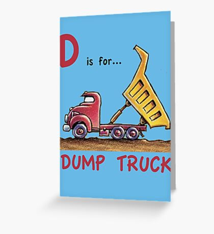 D is for Dump Truck Greeting Card