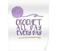 Crochet All Day Every Day Poster