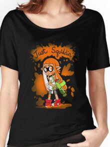 Just Squiddin' Women's Relaxed Fit T-Shirt