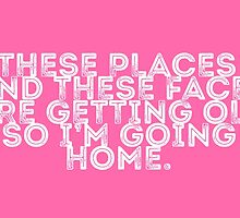 I'm Going Home (pink) by youngkinderhook