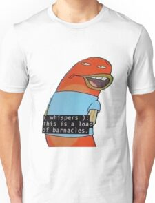 Load of Barnacles Unisex T-Shirt