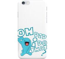 wobbaffet pokemon did i do that? iPhone Case/Skin