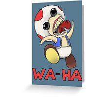 Toad: Wa-Ha Greeting Card