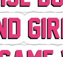 Raise Boy and Girls The Same Way Sticker