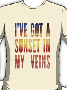 Ive Got a Sunset In My Veins Thicker T-Shirt