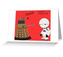 Dalek and Marvin mashup Greeting Card