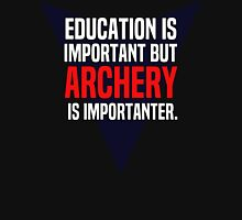 Education is important! But Archery is importanter. T-Shirt