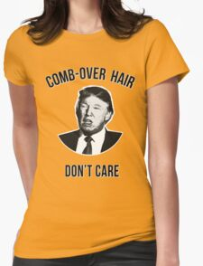 Comb-Over Hair Don't Care Donald Trump 2016 T-Shirt