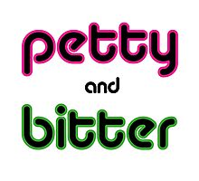Petty & Bitter Photographic Print