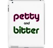 Petty & Bitter iPad Case/Skin