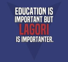 Education is important! But Lagori is importanter. by margdbrown
