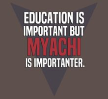 Education is important! But Myachi is importanter. by margdbrown