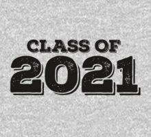 Class of 2021 by FamilySwagg