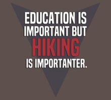 Education is important! But Hiking is importanter. by margdbrown