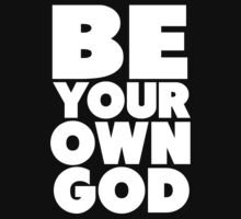 Be your own god by mik3hunt