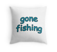 Gone Fishing - America's Original Past Time Throw Pillow