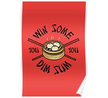 You Win Some You Dim Sum // Cute Funny Food Pattern  Poster