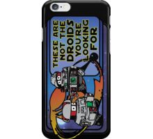 Star Wars - These Are Not The Droids You're Looking For iPhone Case/Skin