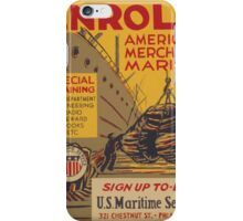WPA United States Government Work Project Administration Poster 0740 Enroll American Merchant Marine Maritime Service iPhone Case/Skin