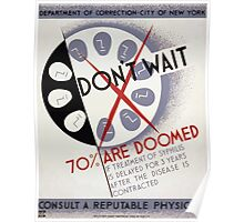 WPA United States Government Work Project Administration Poster 0287 Don't Wait 70 Percent are Doomed if Treatment of Syphilis is Delayed Poster