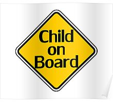 Child on board auto car bumper sticker Baby Shower Gift sign poster Poster