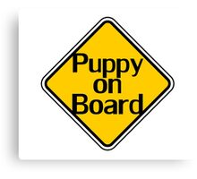 Puppy on board - Fun Dog Owner Car Bumper Sticker Canvas Print