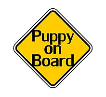 Puppy on board - Fun Dog Owner Car Bumper Sticker Photographic Print
