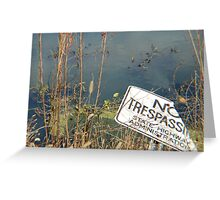 No Trespassing - Wetlands near Bel Air, MD Greeting Card