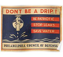 WPA United States Government Work Project Administration Poster 0981 Don't Be a Drip Be Patriotic Stop Leaks Save Water Poster