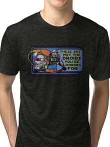 Star Wars - These Are Not The Droids You're Looking For Tri-blend T-Shirt