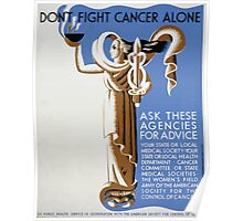 WPA United States Government Work Project Administration Poster 0278 Don't Fight Cancer Alone Ask These Agencies for Advice Poster