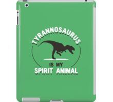 Tyrannosaurus Is My Spirit Animal iPad Case/Skin