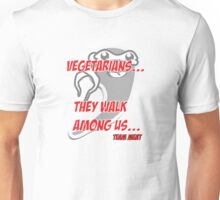 Vegetarians - They walk among us Unisex T-Shirt