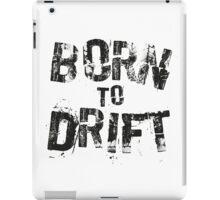 Born to Drift  iPad Case/Skin