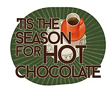 Tis the season for hot chocolate Photographic Print