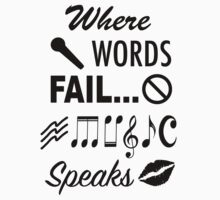 Where Words Fail Music Speaks Kids Clothes