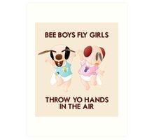 Bee Boys Fly Girls (with text) Art Print